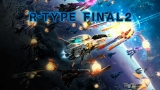 Final Game R-Type 2, Review. A Game That Lives Up To Its Name